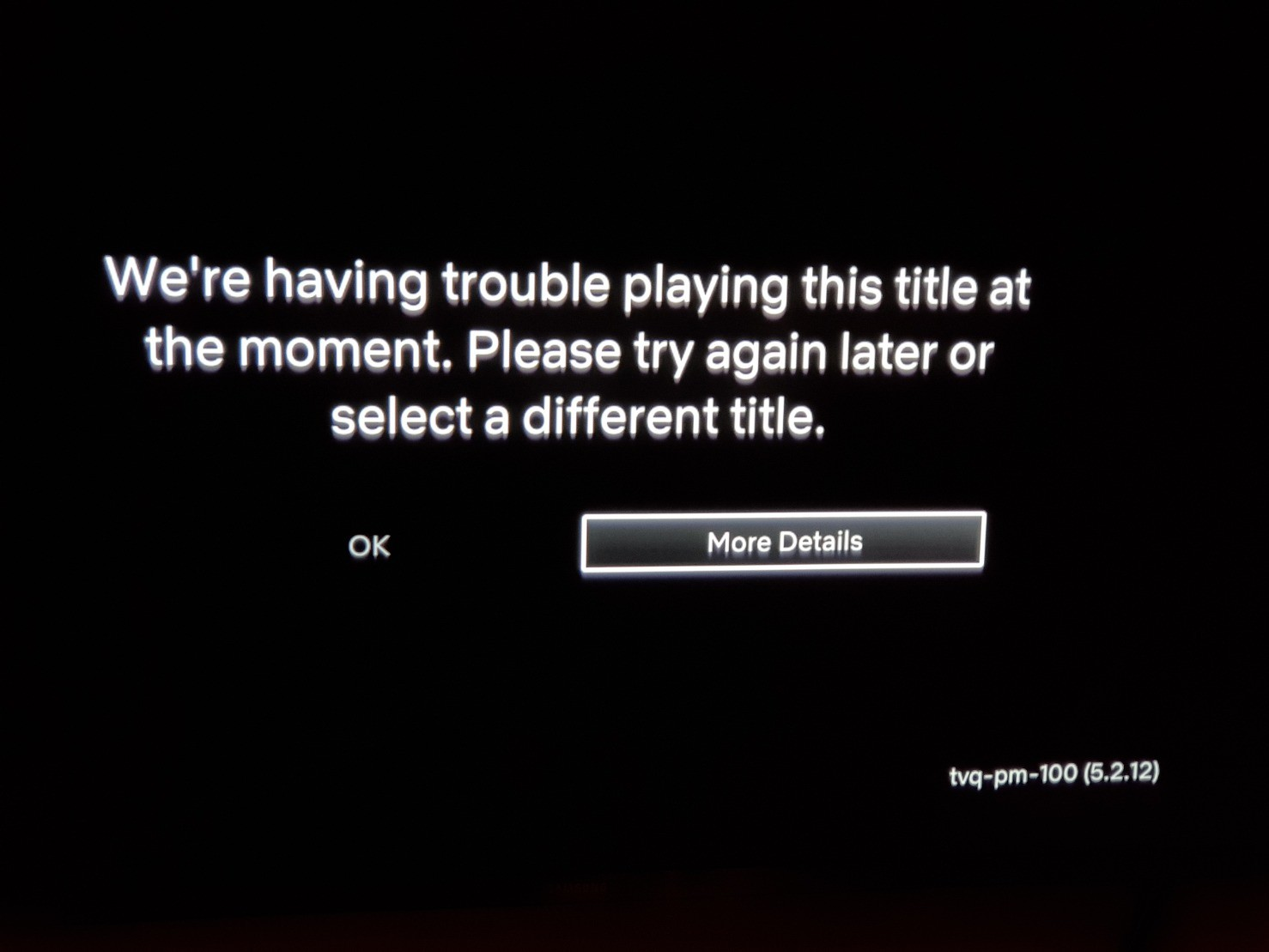 TV screen reading:<br />We're having trouble playing this title at the moment. Please try again later or select a different title.