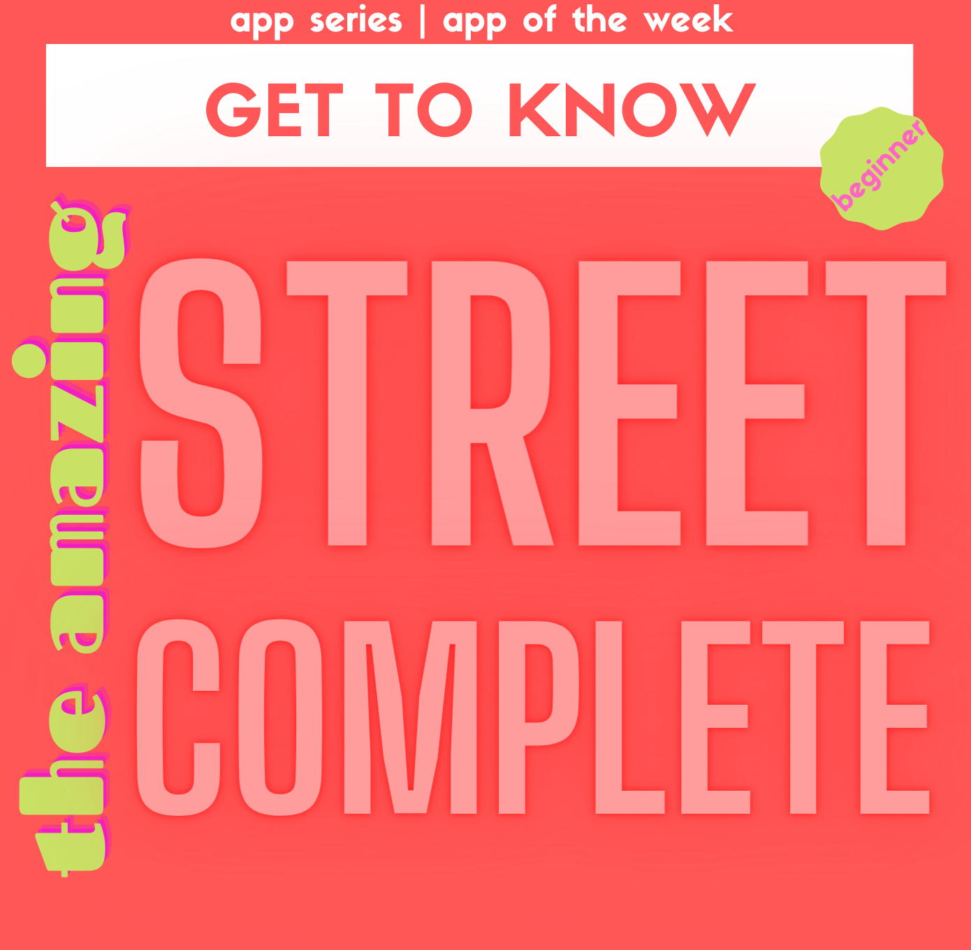 [App-Series] Get to know: StreetComplete