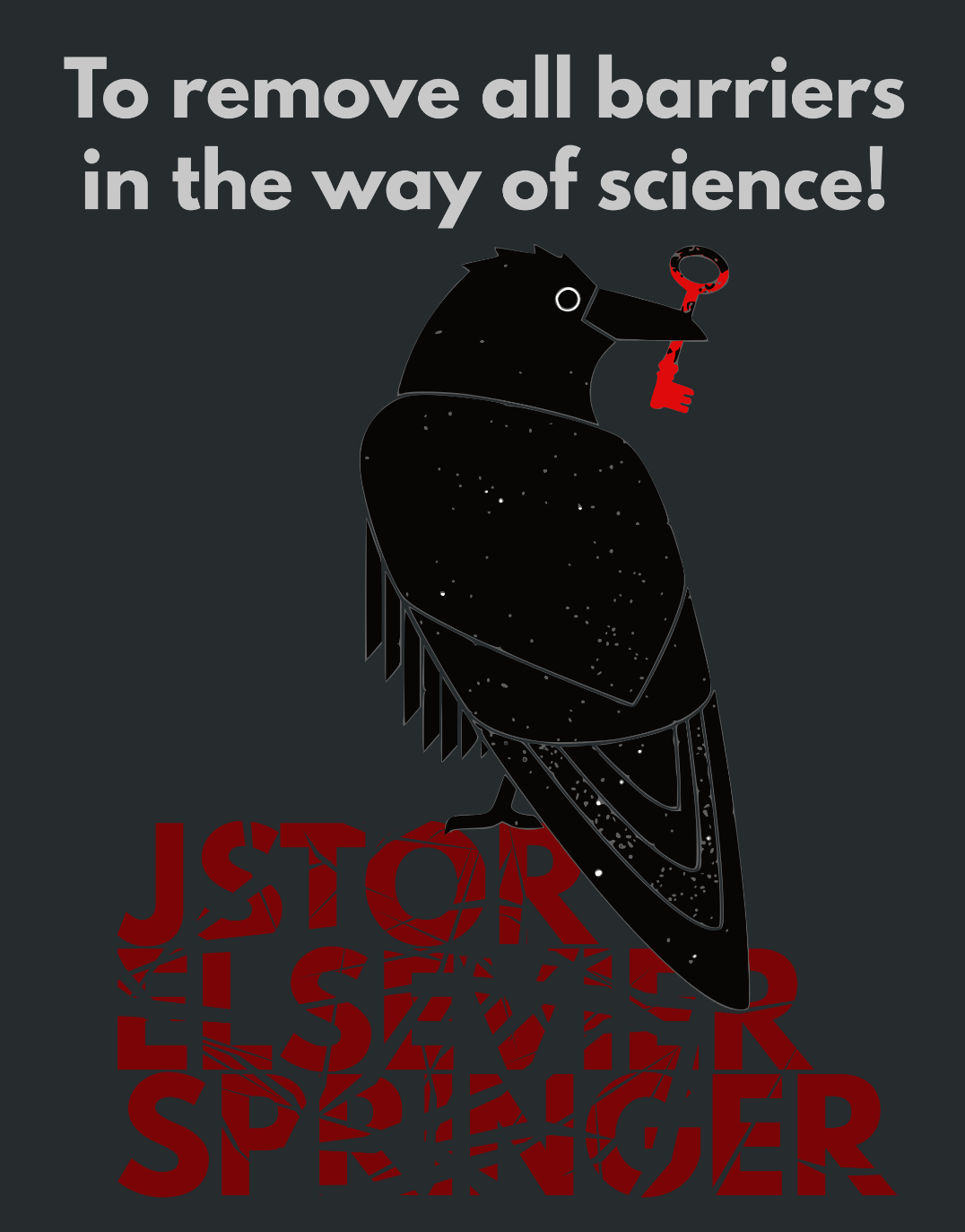 """Poster of the raven from the Sci-Hub logo perched atop the ruins of JSTOR, Elsevier and Springer tagged """"To remove all barriers in the way of science!"""""""